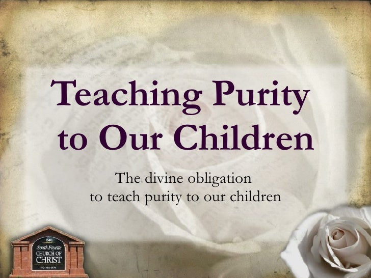 The divine obligation  to teach purity to our children Teaching Purity  to Our Children
