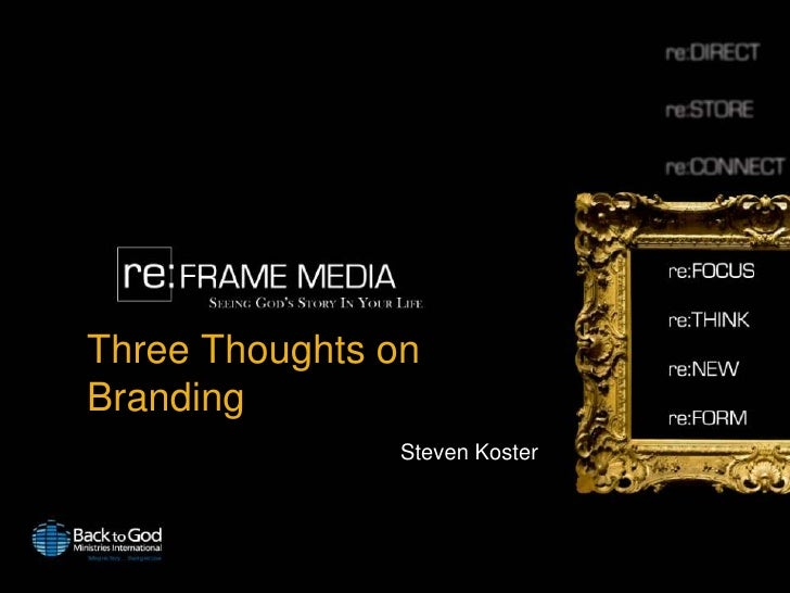 Three Thoughts on Branding<br />Steven Koster<br />