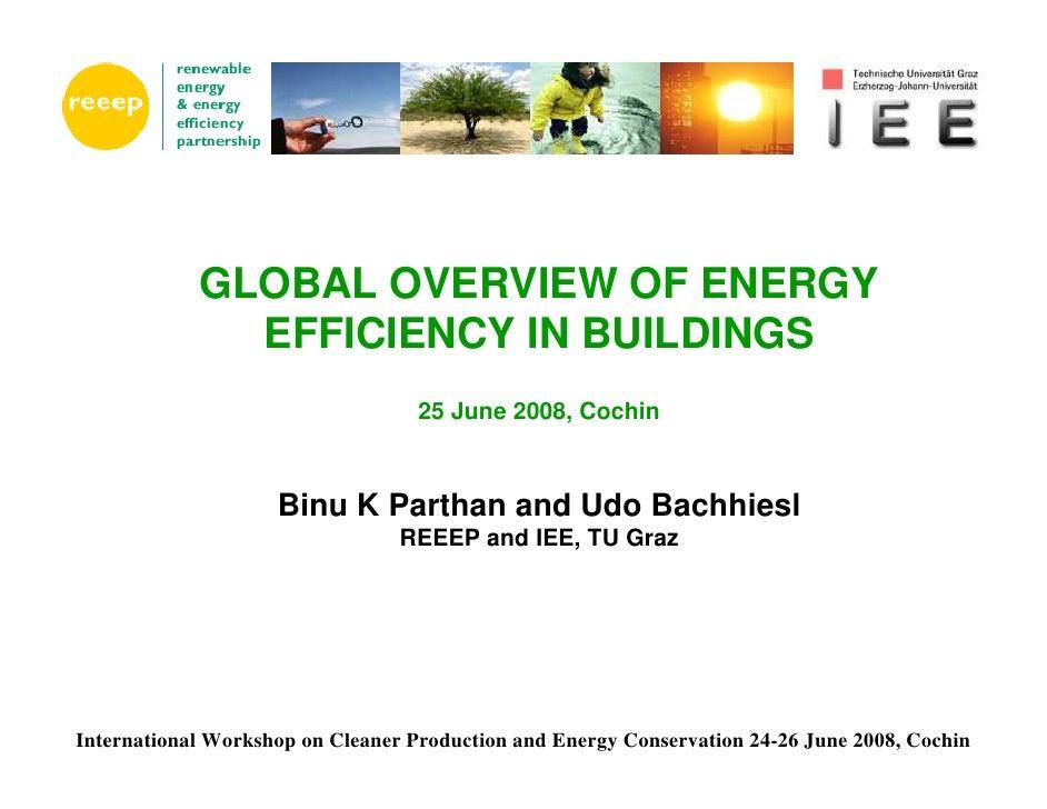 GLOBAL OVERVIEW OF ENERGY               EFFICIENCY IN BUILDINGS                                    25 June 2008, Cochin   ...