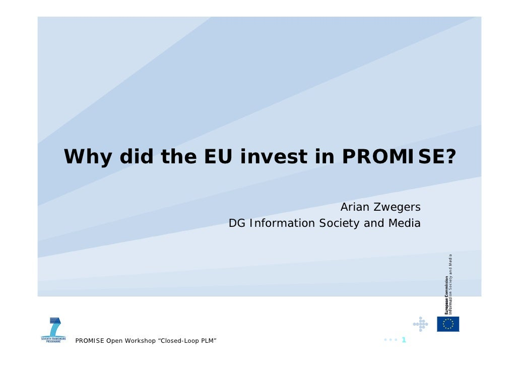 Why did the EU invest in PROMISE?                                                              Arian Zwegers              ...