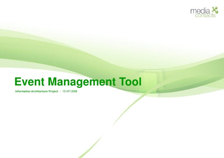 Event Management Tool<br />Information Architecture Project  -  15/07/2008<br />