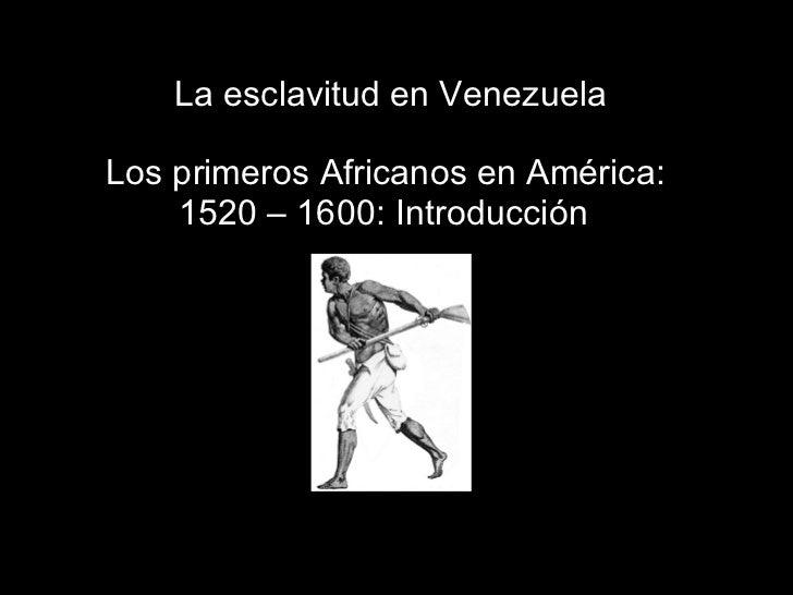 Los primeros Africanos en Venezuela: Introducción
