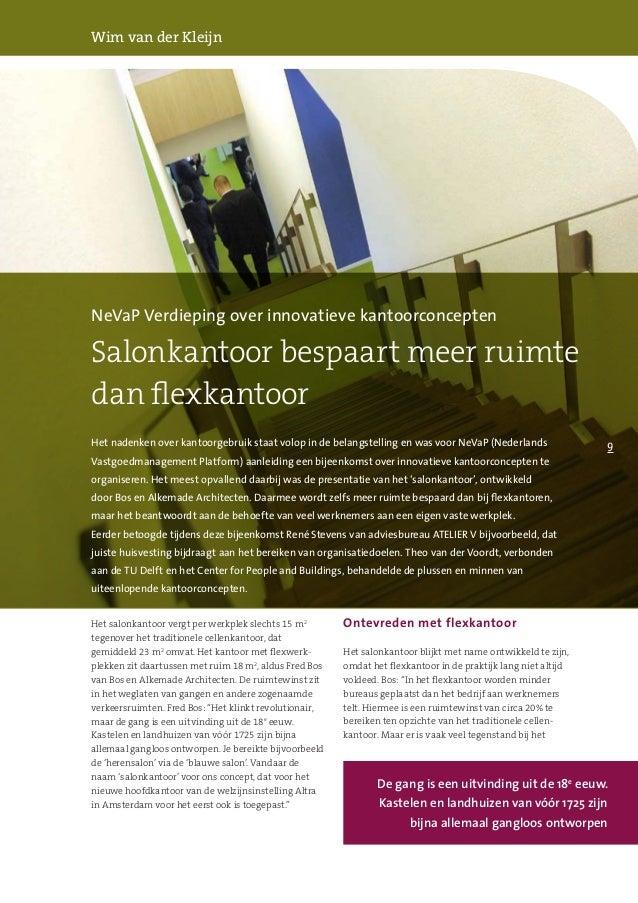 9 Het salonkantoor vergt per werkplek slechts 15 m2 tegenover het traditionele cellenkantoor, dat gemiddeld 23 m2 omvat. H...