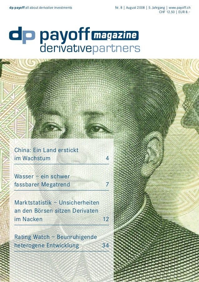 dp payoff all about derivative investments   Nr. 8 | August 2008 | 5. Jahrgang | www.payoff.ch CHF 12.50 | EUR 8.–  China:...