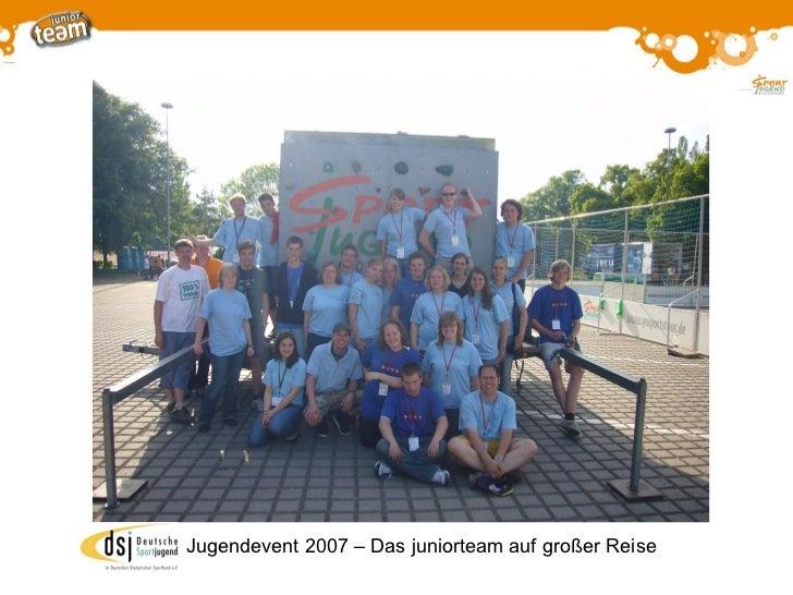d sj  Jugendevent 2007  –  Das juniorteam auf großer Reise