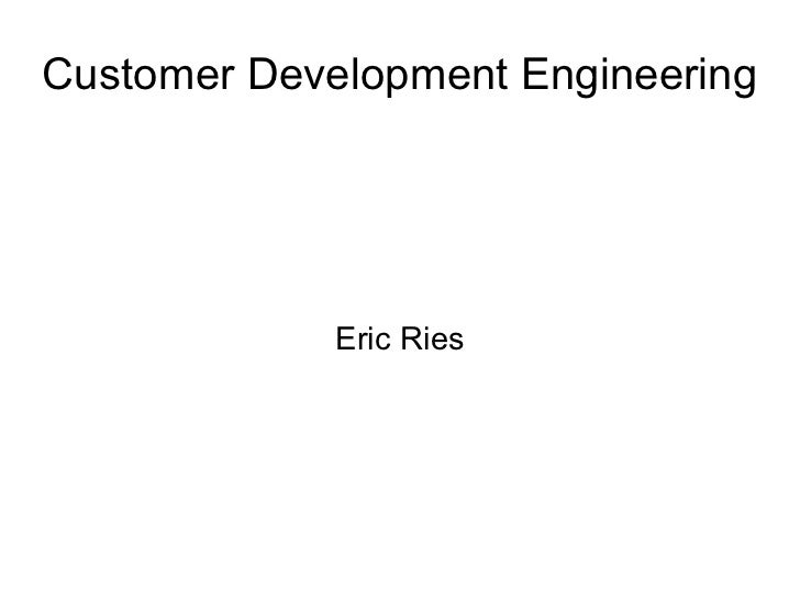 Customer Development Engineering Eric Ries