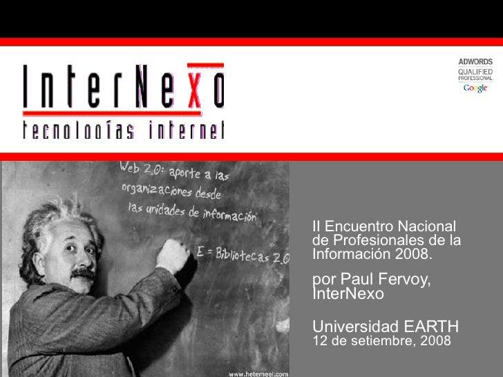 II Encuentro Nacional de Profesionales de la Información 2008. por Paul Fervoy, InterNexo Universidad EARTH  12 de setiemb...