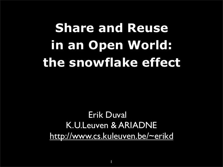 Share and Reuse in an Open World: the snowflake effect