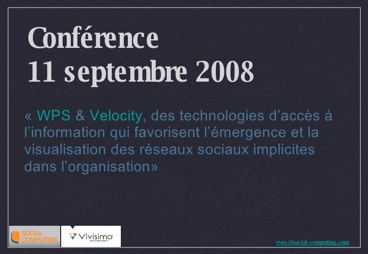 Conférence 11 septembre 2008 «  WPS  &  Velocity , des technologies d'accès à l'information qui favorisent l'émergence et ...