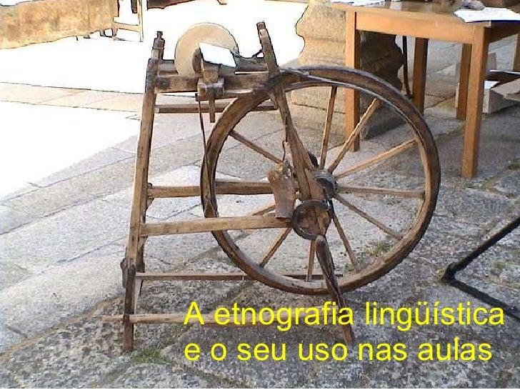 A etnografia lingüística  e o seu uso nas aulas