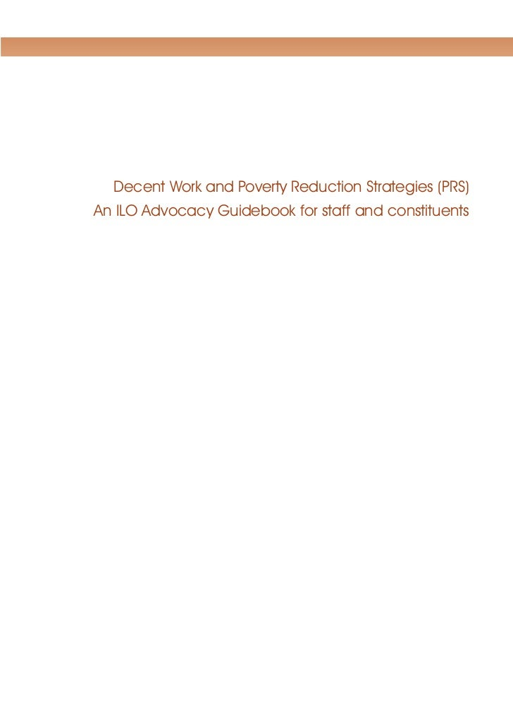 Decent Work and Poverty Reduction Strategies (PRS)An ILO Advocacy Guidebook for staff and constituents