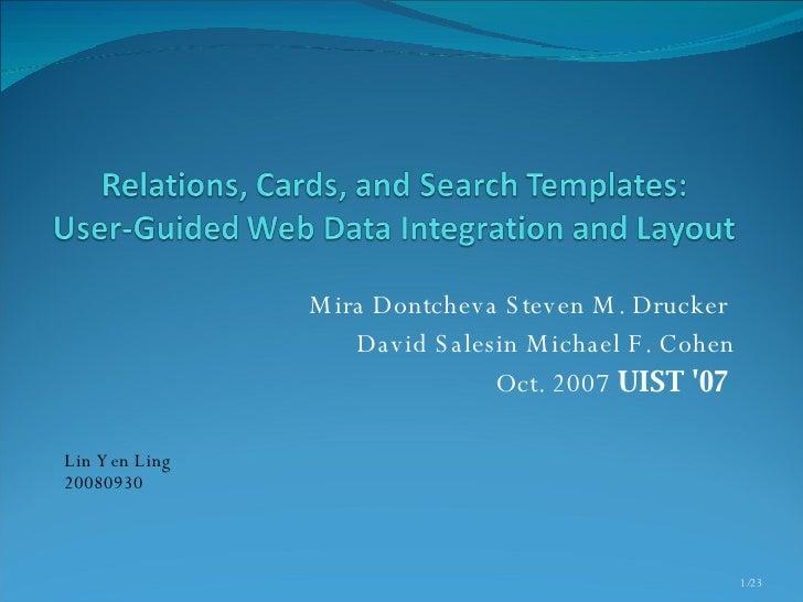 Mira Dontcheva Steven M. Drucker  David Salesin Michael F. Cohen Oct. 2007  UIST '07   Lin Yen Ling 20080930 /23