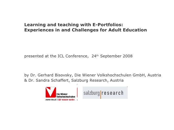 Learning and teaching with E-Portfolios: Experiences in and Challenges for Adult Education presented at the ICL Conference...
