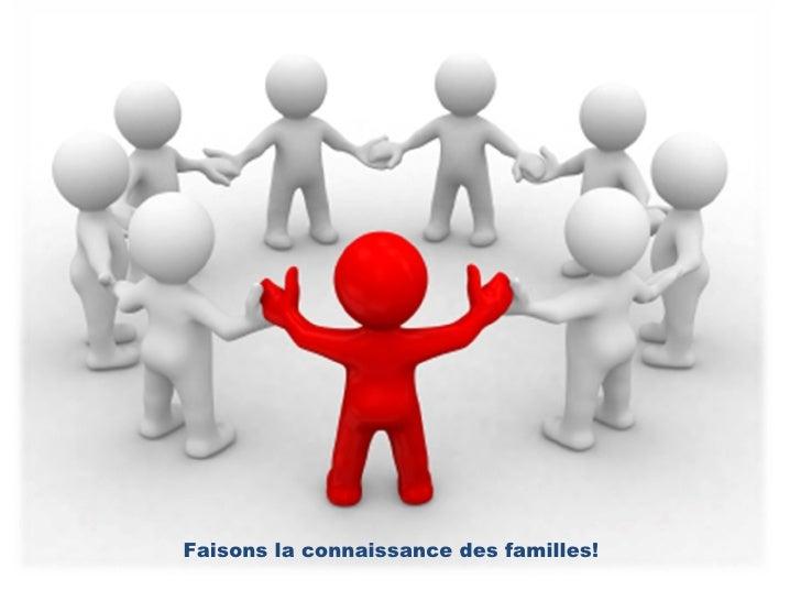 Faisons la connaissance des familles!