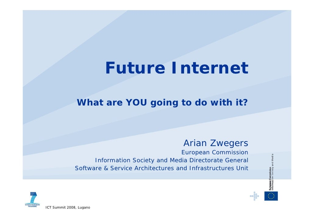 Future Internet                 What are YOU going to do with it?                                                      Ari...