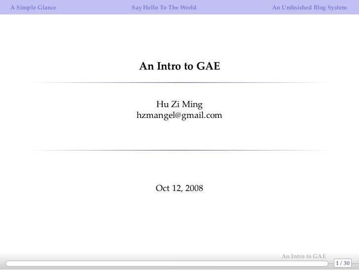 A Simple Glance   Say Hello To The World   An Unfinished Blog System                    An Intro to GAE                    ...
