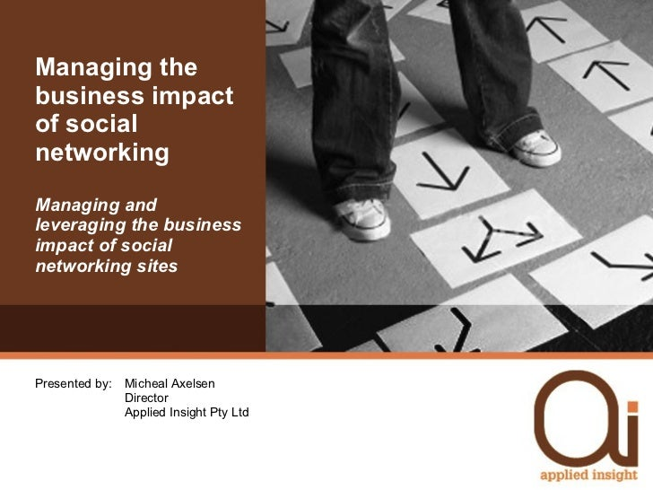Managing the business impact of social networking Managing  and leveraging the business impact of social networking sites ...