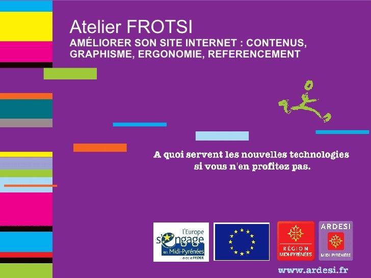 Atelier FROTSI AMÉLIORER SON SITE INTERNET: CONTENUS, GRAPHISME, ERGONOMIE, REFERENCEMENT