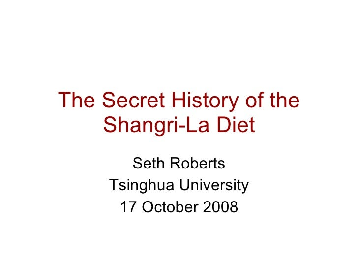 The Secret History of the Shangri-La Diet Seth Roberts Tsinghua University 17 October 2008