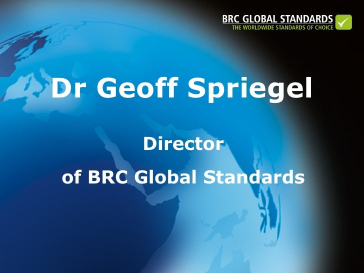 Dr Geoff Spriegel Director  of BRC Global Standards