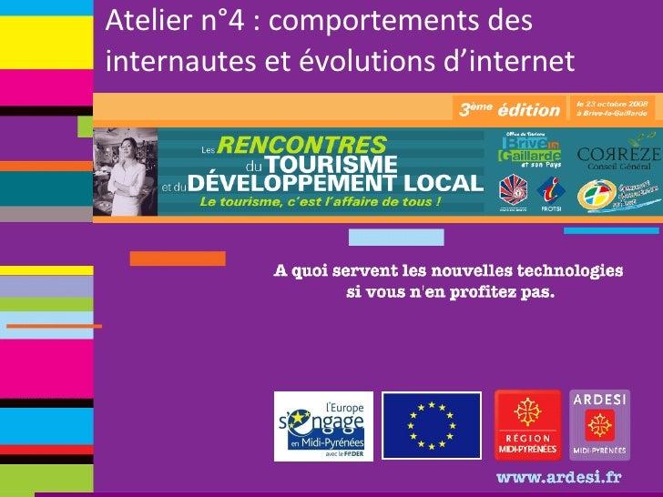 Atelier n°4 : comportements des internautes et évolutions d'internet