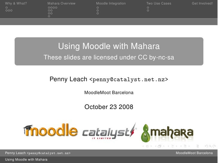 Why & What?            Mahara Overview       Moodle Integration   Two Use Cases           Get Involved!                   ...
