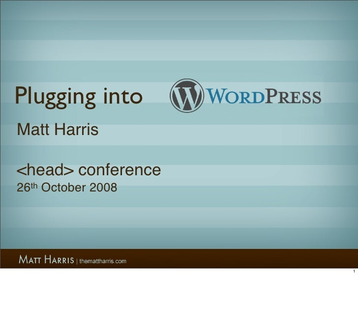 Plugging into Matt Harris  <head> conference 26th October 2008                         1