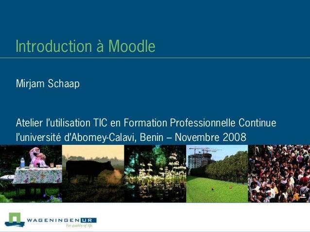 Introduction à Moodle Atelier l'utilisation TIC en Formation Professionnelle Continue l'université d'Abomey-Calavi, Benin ...
