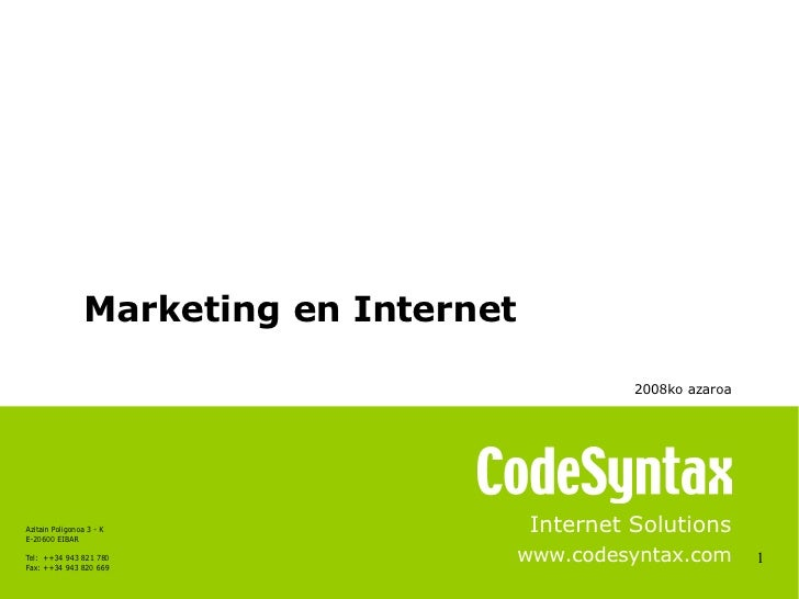 1 Internet Solutions www.codesyntax.com Marketing en Internet 2008ko azaroa