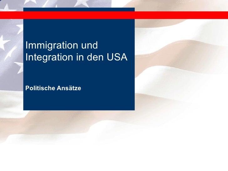 Politische Ansätze Immigration und Integration in den USA