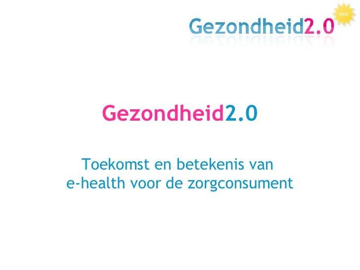 20081112 Sleutelen aan de regie - regie over ICT- Gezondheid 2.0