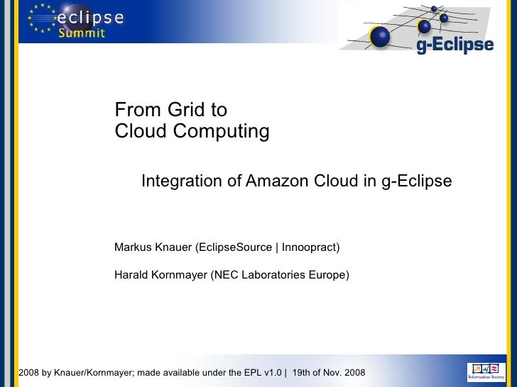From Grid to                         Cloud Computing                                Integration of Amazon Cloud in g-Eclip...