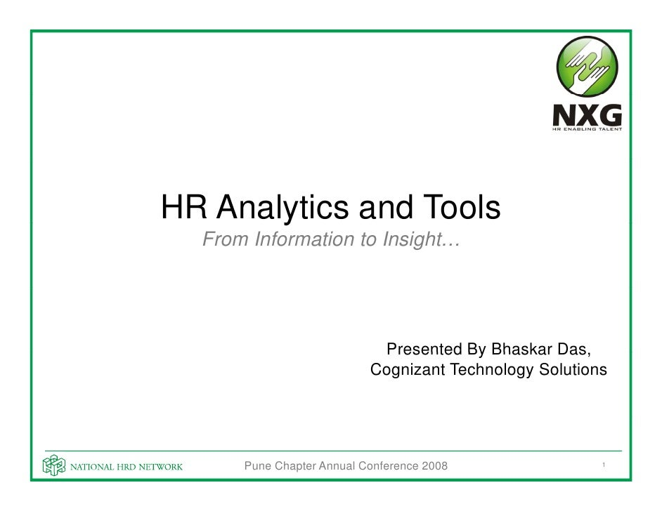 HR Analytics and Tools        y   From Information to Insight…                                 Presented By Bhaskar Das   ...