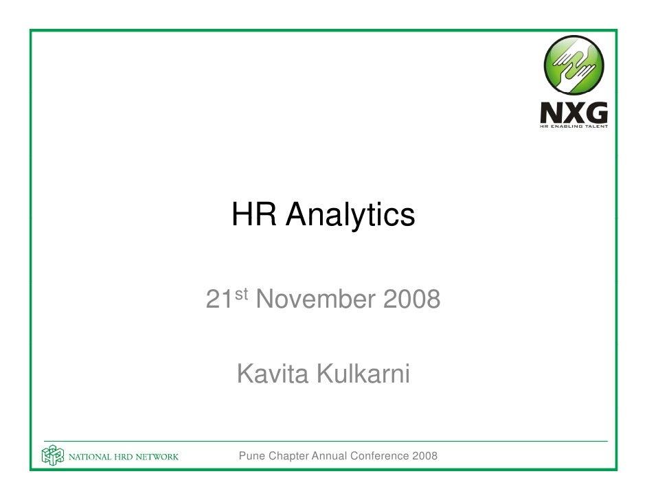 HR Analytics  21st November 2008    Kavita Kulkarni    Pune Chapter Annual Conference 2008