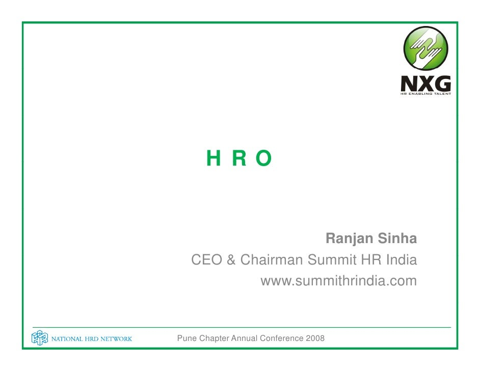 HRO                       Ranjan Sinha    CEO & Ch i          Chairman S                   Summit HR I di                 ...