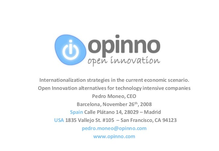 Internationalization strategies in the current economic scenario.                 Open Innovation alternatives for technol...