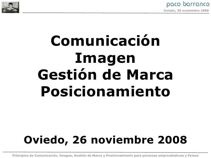 Comunicación Imagen Gestión de Marca Posicionamiento Oviedo, 26 noviembre 2008
