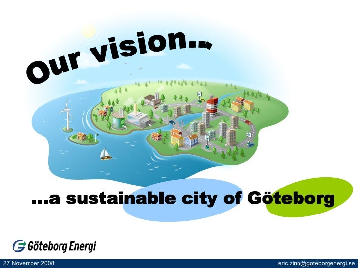 Our vision... ...a sustainable city of Göteborg