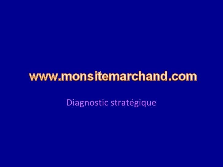 Diagnostic Stratégique d'un site marchand