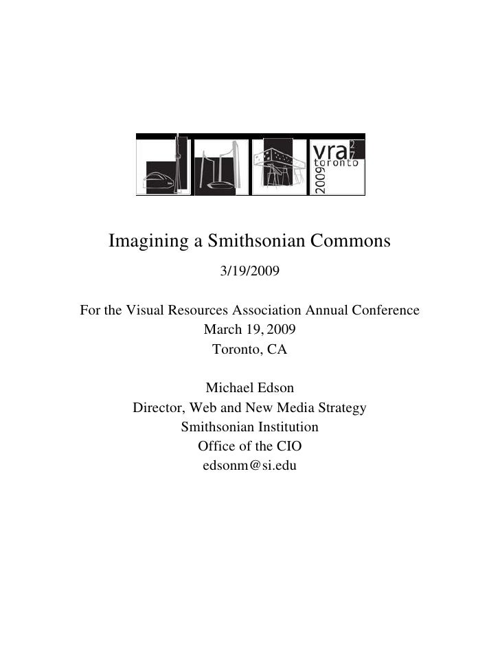 Imagining a Smithsonian Commons                       3/19/2009  For the Visual Resources Association Annual Conference   ...