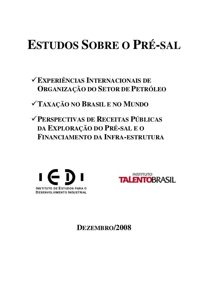 ESTUDOS SOBRE O PRÉ-SAL EXPERIÊNCIAS INTERNACIONAIS DE ORGANIZAÇÃO DO SETOR DE PETRÓLEO TAXAÇÃO NO BRASIL E NO MUNDO PERSP...