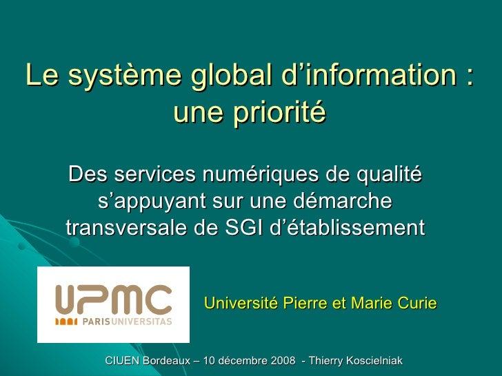 Le système global d'information : une priorité Des services numériques de qualité s'appuyant sur une démarche transversale...