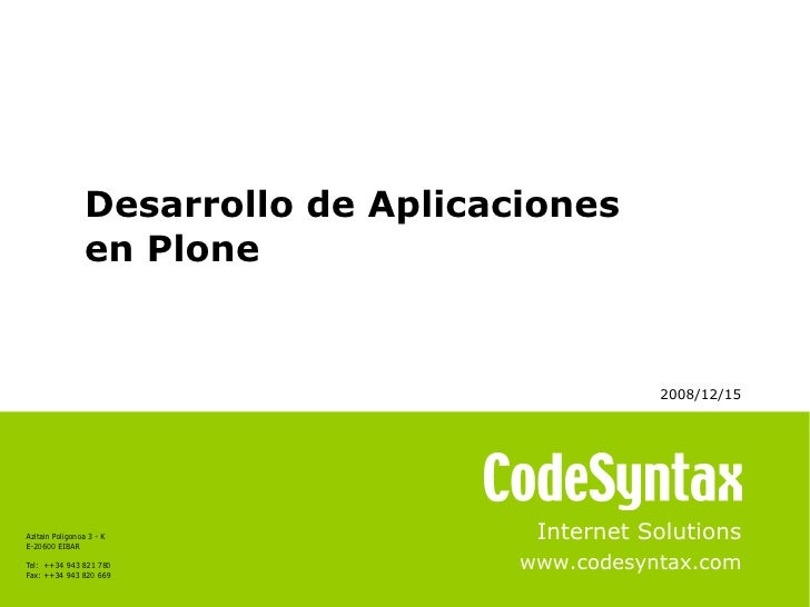 Internet Solutions www.codesyntax.com Desarrollo de Aplicaciones  en Plone 2008/12/15