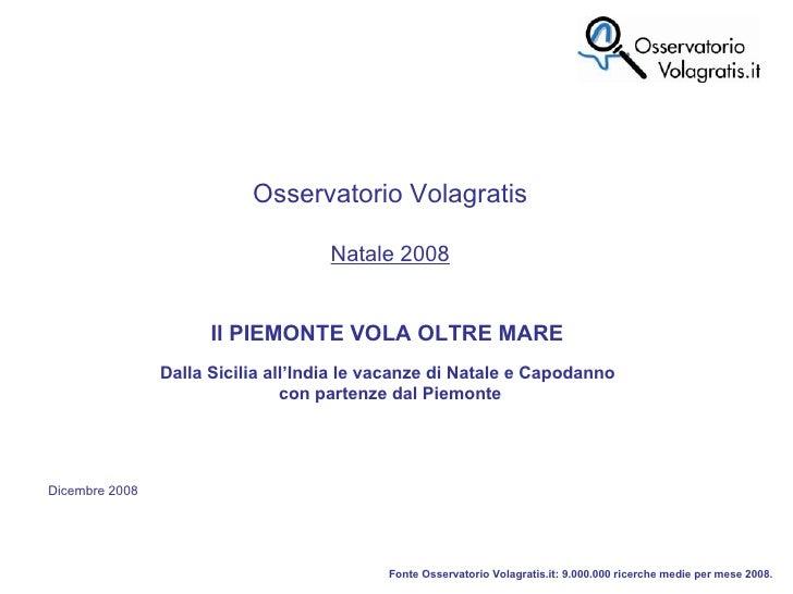 A Natale 2008 il Piemonte vola oltre mare