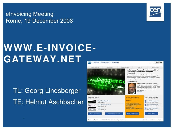 WWW.E-INVOICE-GATEWAY.NET TL: Georg Lindsberger TE: Helmut Aschbacher eInvoicing Meeting  Rome, 19 December 2008