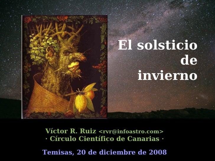 El solsticio                                      de                               invierno        Víctor R. Ruiz <rvr@inf...