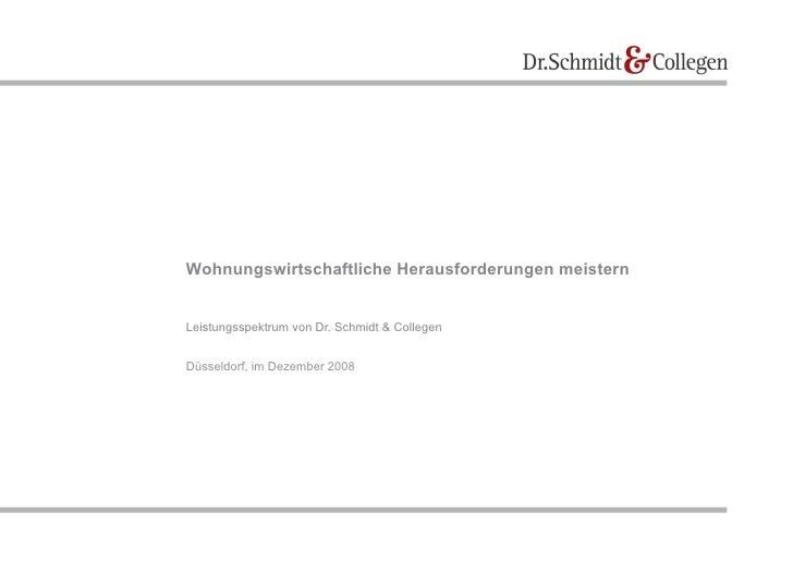 Wohnungswirtschaftliche Herausforderungen meistern   Leistungsspektrum von Dr. Schmidt & Collegen   Düsseldorf, im Dezembe...