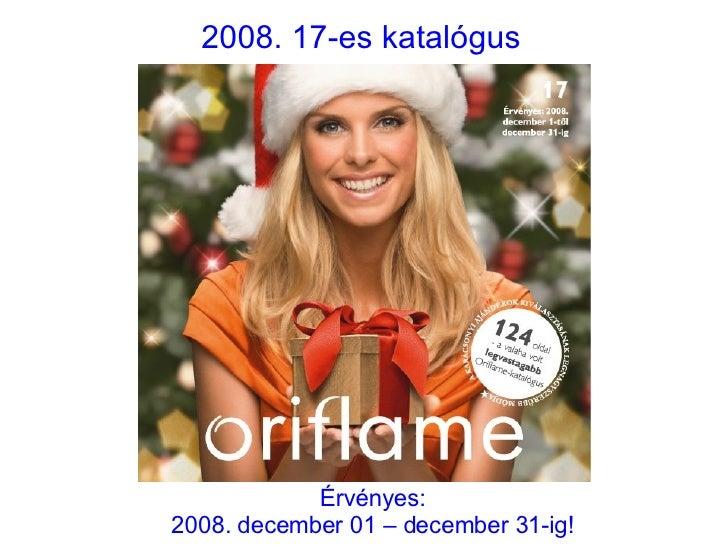 2008. 17-es katalógus Érvényes: 2008. december 01 – december 31-ig!