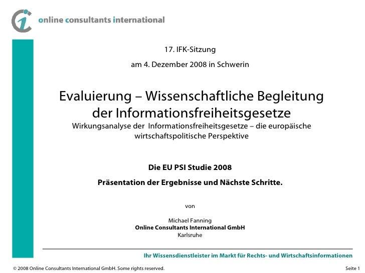 17. IFK-Sitzung am 4. Dezember 2008 in Schwerin Die EU PSI Studie 2008 Präsentation der Ergebnisse und Nächste Schritte. v...