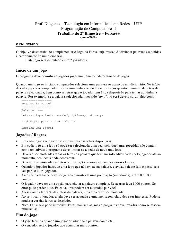 Prof. Diógenes – Tecnologia em Informática e em Redes – UTP                             Programação de Computadores I     ...